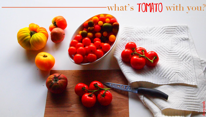 What's tomato with you